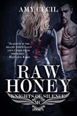 Raw Honey: Knights of Silence MC Kindle Edition