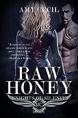 Raw Honey: Knights of Silence MC Kindle Edition