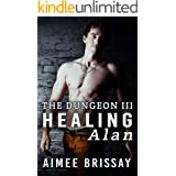 Healing Alan (The Dungeon Book 3)