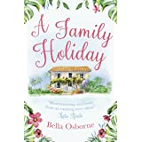 A Family Holiday: A gorgeously uplifting and heartwarming romantic comedy to escape with