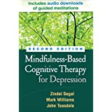 Mindfulness-Based Cognitive Therapy for Depression 2ed: A New Approach to Preventing Relapse