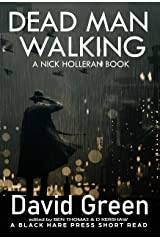DEAD MAN WALKING: A NICK HOLLERAN BOOK (Short Reads 6) Kindle Edition