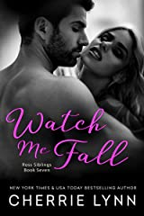 Watch Me Fall (Ross Siblings Book 7) Kindle Edition