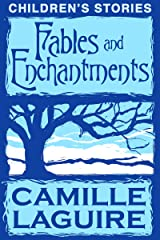 Fables and Enchantments Kindle Edition