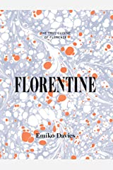 Florentine: The True Cuisine of Florence Kindle Edition