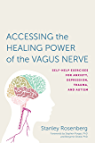 Accessing the Healing Power of the Vagus Nerve: Self-Help Exercises for Anxiety, Depression, Trauma, and Autism (English Edition)