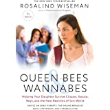Queen Bees and Wannabes, 3rd Edition: Helping Your Daughter Survive Cliques, Gossip, Boys, and the New Realities of Girl Worl