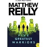 The Five Greatest Warriors: A Jack West Jr Novel 3