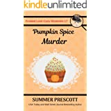 Pumpkin Spice Murder (Frosted Love Cozy Mysteries Book 17)