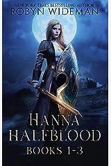 Hanna Halfblood: Books 1-3 Kindle Edition
