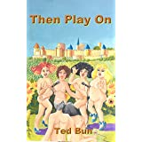 Then Play On (Music, The Food of Love Book 2)