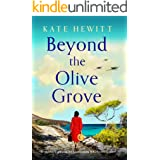 Beyond the Olive Grove: An absolutely gripping and heartbreaking WW2 historical novel