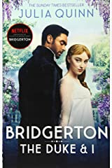 Bridgerton: The Duke and I (Bridgertons Book 1): The Sunday Times bestselling inspiration for the Netflix Original Series Bridgerton (Bridgerton Family) ペーパーバック