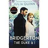 Bridgerton: The Duke and I (Bridgertons Book 1): The Sunday Times bestselling inspiration for the Netflix Original Series Bri