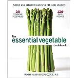 Essential Vegetable Cookbook: Simple and Satisfying Ways to Eat More Veggies