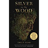 Silver in the Wood (The Greenhollow Duology Book 1)