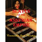 Slaves of the Assyrian Empire