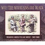 Why The Mountains Are Black Primeval Greek Village Music 19071960