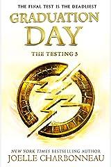 The Testing 3: Graduation Day Kindle Edition