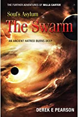 Soul's Asylum - The Swarm: The Further Adventures of Milla Carter Kindle Edition