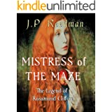 Mistress of the Maze: The Legend of Rosamund Clifford (Medieval Babes: Tales of Little-Known Ladies Book 2)