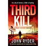 Third Kill: An absolutely unputdownable and gripping action thriller (Grant Fletcher Series Book 3)