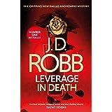 Leverage in Death: An Eve Dallas thriller (Book 47)