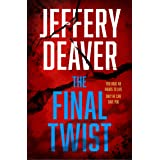 The Final Twist: A riveting new thriller from the Sunday Times bestselling author of The Goodbye Man (Colter Shaw Thriller, B