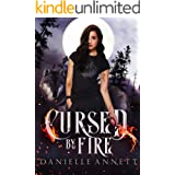 Cursed by Fire: A Snarky New Adult Urban Fantasy Series (Blood and Magic: FireBorn Book 1)