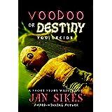Voodoo or Destiny: You Decide