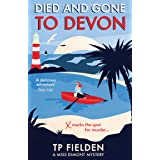 Died And Gone To Devon: An addictive crime mystery full of twists: Book 4
