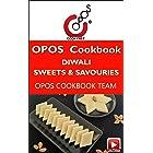 Diwali Sweets & Savouries: OPOS Cookbook