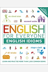 English for Everyone English Idioms: Learn and practise common idioms and expressions Kindle Edition
