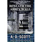 Beneath the Abbey Wall: A Novel (The Highland Gazette Mystery Series Book 3)