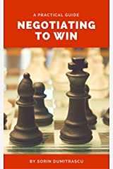 Negotiating to Win: A Practical Guide Kindle Edition