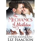 The Mechanics of Mistletoe: Glover Family Saga & Christian Romance (Shiloh Ridge Ranch in Three Rivers Romance Book 1)