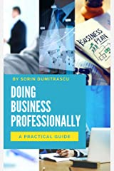 Doing Business Professionally: A Practical Guide Kindle Edition