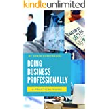 Doing Business Professionally: A Practical Guide