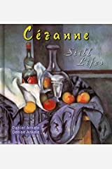 Cezanne: 80+ Still Life Paintings - Post-Impressionism - Paul Cezanne - Annotated Series Kindle Edition