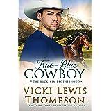 True-Blue Cowboy (The Buckskin Brotherhood Book 4)