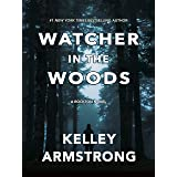 Watcher in the Woods (Rockton Book 4)