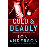Cold & Deadly: An absolutely gripping crime thriller and edge-of-your-seat romantic suspense (Cold Justice - Crossfire Book 1