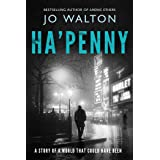 Ha'penny: A Story of a World That Could Have Been: 2
