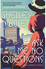 Ask Me No Questions: A Lady Dunbridge Mystery Kindle Edition