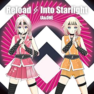 """【早期購入特典】(""""IA&ONE 特製ラバーストラップ""""付き)Reload & Into Starlight IA 5th & ONE 2nd Anniversary -SPECIAL AR LIVE SHOWCASE"""