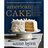American Cake: From Colonial Gingerbread to Classic Layer, the Stories and Recipes Behind More Than 125 of Our Best-Loved Cak