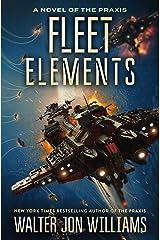 Fleet Elements (Praxis Book 2) Kindle Edition