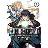 Failure Frame: I Became the Strongest and Annihilated Everything With Low-Level Spells (Manga) Vol. 1