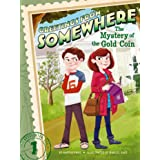 The Mystery of the Gold Coin (Greetings from Somewhere Book 1)
