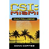 Cult Following (CSI: Miami Book 3)